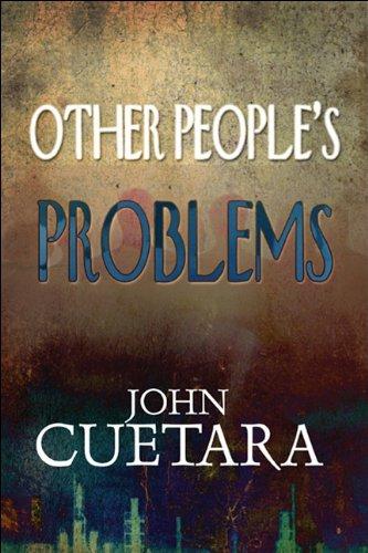 Other People's Problems: Cuetara, John Monroe