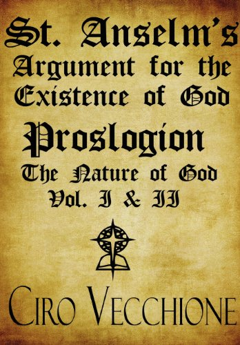 9781448936892: St. Anselm's Argument for the Existence of God: Proslogion the Nature of God Vol. I and II