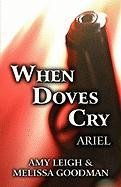 When Doves Cry: Ariel: Melissa Goodman