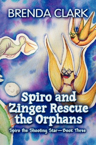 Spiro and Zinger Rescue the Orphans: Spiro the Shooting Star ? Book Three (Spiro the Shotting Star)...