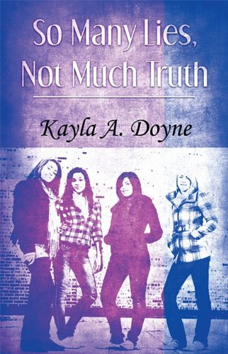 So Many Lies, Not Much Truth: Doyne, Kayla A.