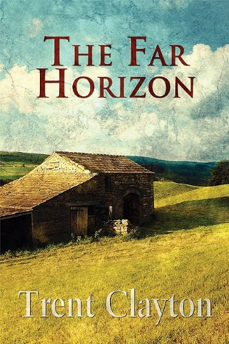 The Far Horizon: Clayton, Trent