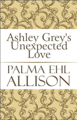 Ashley Grey's Unexpected Love: Allison, Palma Ehl