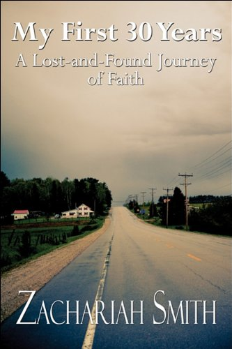 9781448943173: My First 30 Years: A Lost-and-Found Journey of Faith