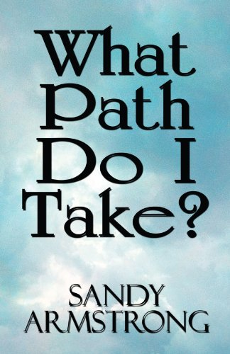 What Path Do I Take?: Armstrong, Sandy