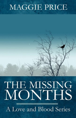 The Missing Months: A Love and Blood Series: Maggie Price