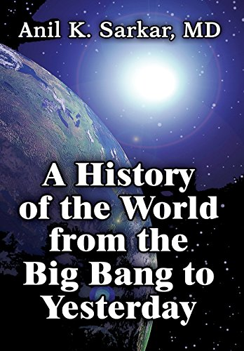 9781448947331: A History of the World from the Big Bang to Yesterday