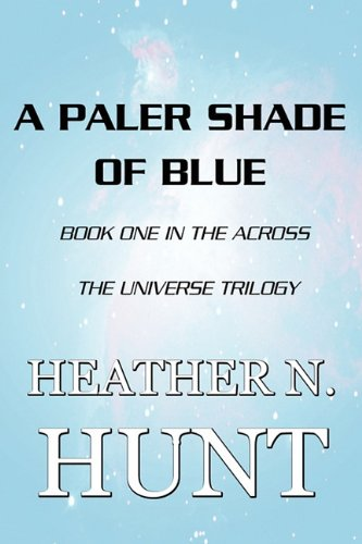 9781448947577: A Paler Shade of Blue: Book One in the Across the Universe Trilogy