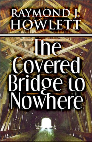 9781448947676: The Covered Bridge to Nowhere