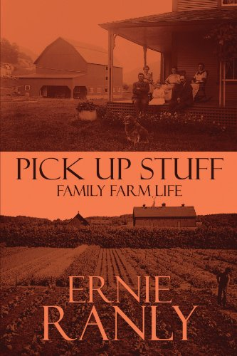 Pick Up Stuff: Family Farm Life: Ernie Ranly