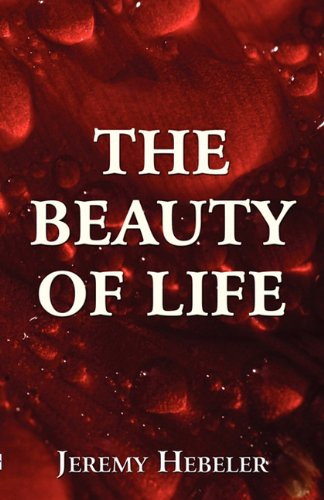 The Beauty of Life: Jeremy Hebeler