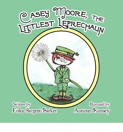 9781448954193: Casey Moore, The Littlest Leprechaun