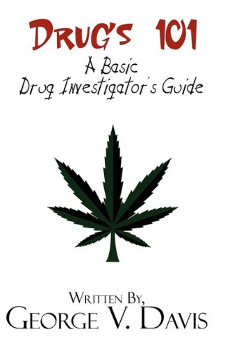 9781448956319: Drugs 101: A Basic Drug Investigator's Guide