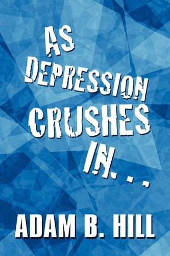 9781448959372: As Depression Crushes In…