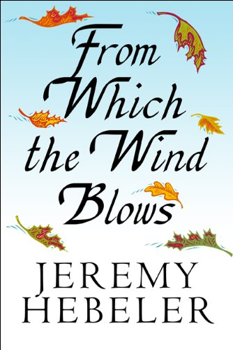 From Which the Wind Blows: Jeremy Hebeler