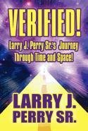 9781448961009: Verified! Larry J. Perry Sr.'s Journey Through Time and Space!