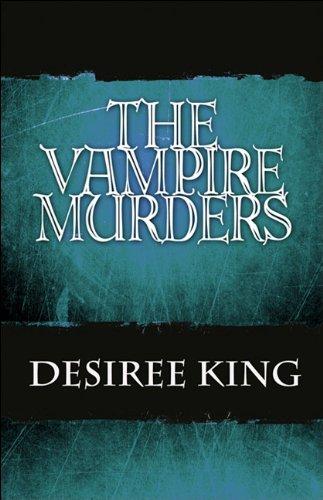 The Vampire Murders: Desiree King