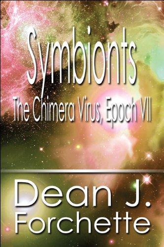 Symbionts: The Chimera Virus, Epoch VII: Dean J. Forchette