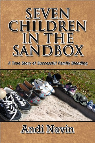 9781448965335: Seven Children in the Sandbox: A True Story of Successful Family Blending