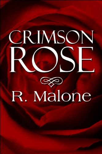 Crimson Rose: R. Malone