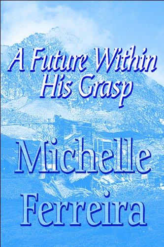 A Future Within His Grasp: Michelle Ferreira