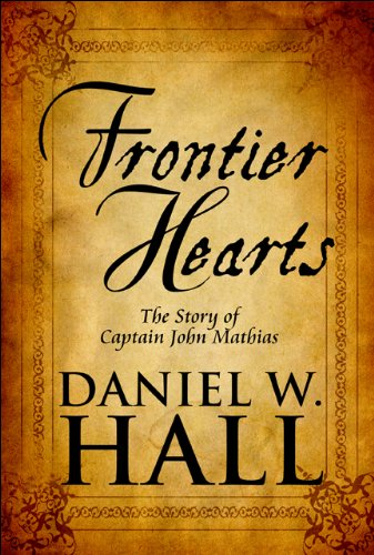 Frontier Hearts: The Story of Captain John Mathias