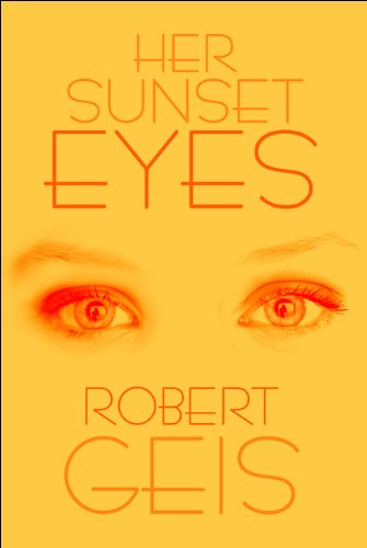 Her Sunset Eyes: Robert Geis