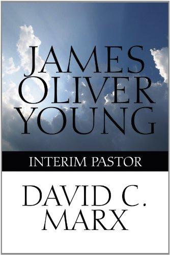 9781448977567: James Oliver Young: Interim Pastor