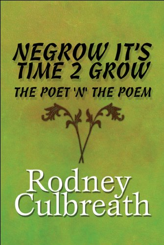 9781448978366: Negrow It's Time 2 Grow: The Poet 'n' the Poem