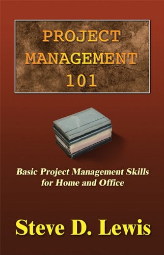 Stock image for Project Management 101: Basic Project Management Skills for Home and Office for sale by Hippo Books