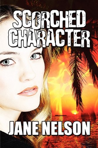 Scorched Character (9781448981625) by Jane Nelson