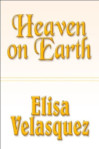 Heaven on Earth: Velasquez, Elisa