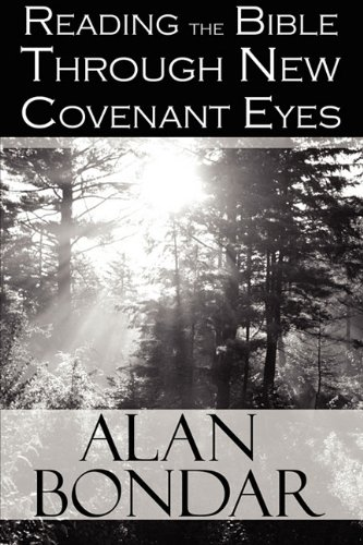 9781448984282: Reading the Bible Through New Covenant Eyes
