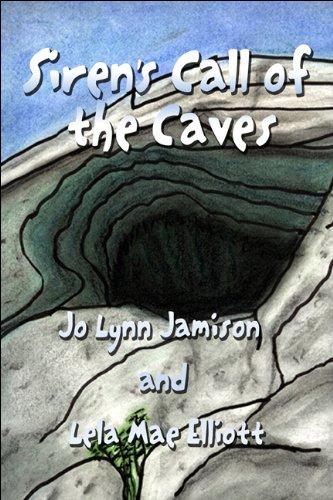 Siren's Call of the Caves: Jamison, Jo Lynn; Elliott, Lela Mae