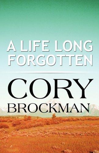 A Life Long Forgotten: Cory Brockman