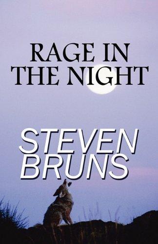 Rage in the Night: Steven Bruns