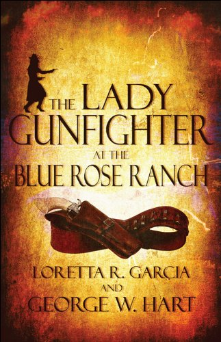 9781448991389: The Lady Gunfighter at the Blue Rose Ranch