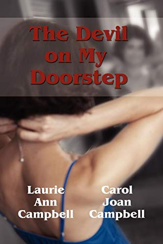The Devil on My Doorstep: Campbell, Laurie Ann; Campbell, Carol Joan