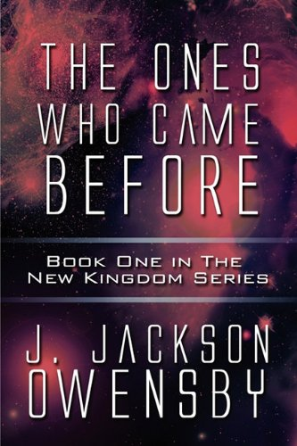 9781448998364: The Ones Who Came Before: Book One in The New Kingdom Series