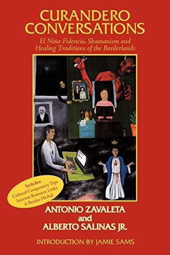 9781449000882: Curandero Conversations: El Niño Fidencio, Shamanism and Healing Traditions of the Borderlands