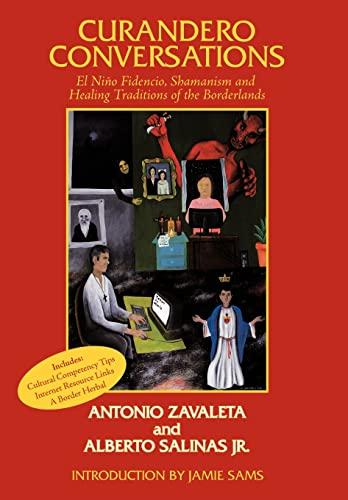 9781449000899: Curandero Conversations: El Niño Fidencio, Shamanism and Healing Traditions of the Borderlands