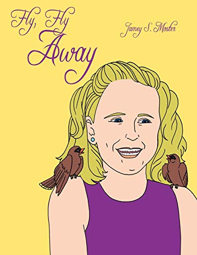 Fly, Fly Away: Jamey S. Moster
