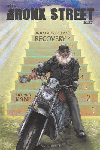 9781449002688: The Bronx Street Kid: Into Twelve Step Recovery