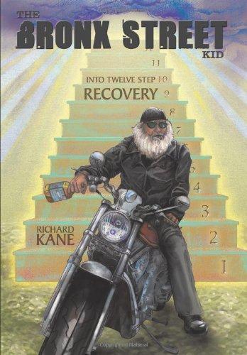 9781449002695: The Bronx Street Kid: Into Twelve Step Recovery