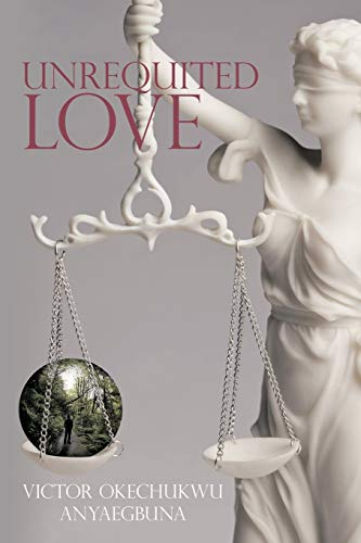 Unrequited Love: Victor Okechukwu Anyaegbuna