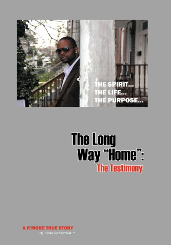 9781449004132: The Long Way Home: The Testimony: The Spirit...the Life...the Purpose...