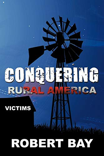 Conquering Rural America: Victims: Robert Bay