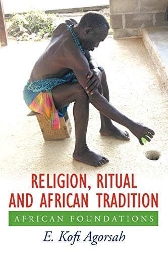 9781449005528: Religion, Ritual and African Tradition: African Foundations