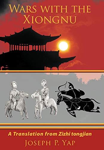 9781449006044: Wars with the Xiongnu: A Translation from Zizhi tongjian.