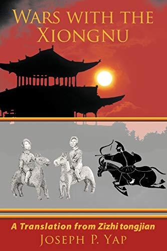 9781449006051: Wars with the Xiongnu: A Translation from Zizhi tongjian.